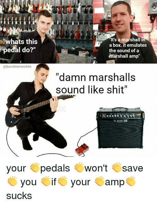 whats-this-pedal-do-abandmemes666-its-a-marshall-in-a-23039726.png